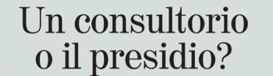 Consultorio o presidio?